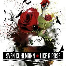SVEN KUHLMANN - LIKE A ROSE